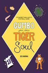 lsu football, gumbo for the tiger soul, Author Ces Guerra, LSU,
